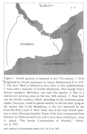 Encyclopaedia Judaica 1971:                                   Istanbul, vol. 9, col. 1087, map with                                   the Jewish quarters during the 15th                                   and 16th century